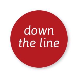 Down the Line